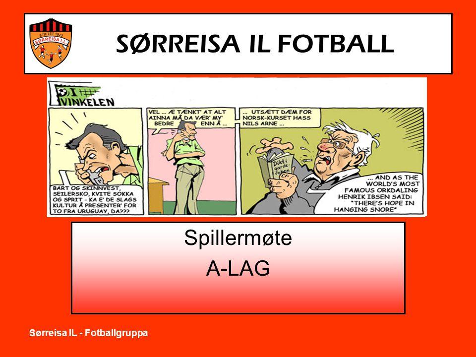 Sørreisa IL - Fotballgruppa SØRREISA IL FOTBALL Spillermøte A-LAG