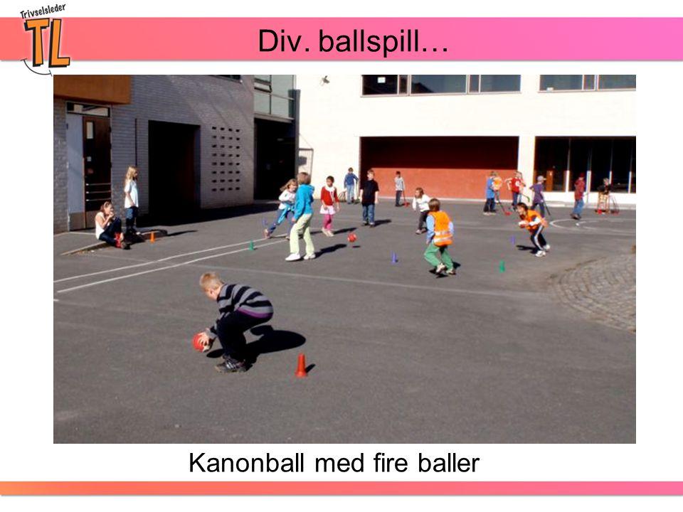 Div. ballspill… Kanonball med fire baller