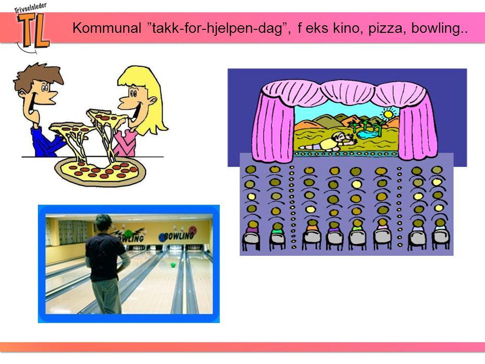 """Kommunal """"takk-for-hjelpen-dag"""", f eks kino, pizza, bowling.."""