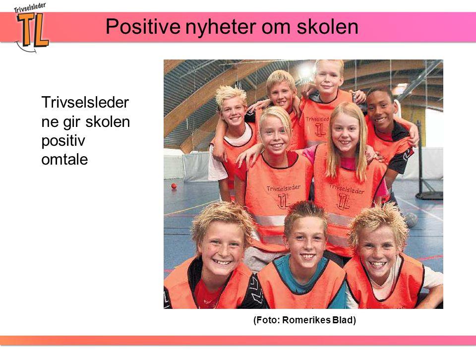 Positive nyheter om skolen Trivselsleder ne gir skolen positiv omtale (Foto: Romerikes Blad)