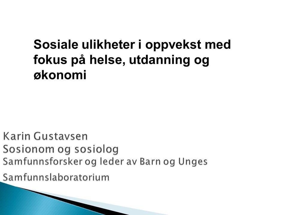  Kunnskapsgrunnlag  sosiale helseforskjeller og levevaner   Vedlegg til regional plan for folkehelse i Vestfold  Mai 2010.