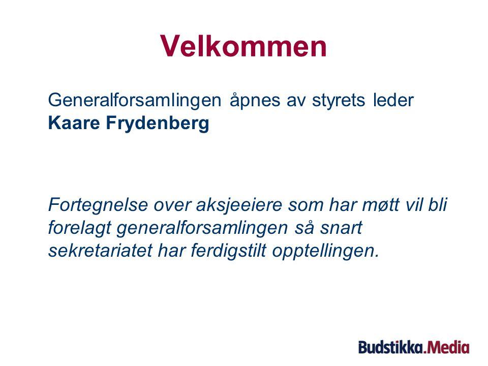 Velkommen Generalforsamlingen åpnes av styrets leder Kaare Frydenberg Fortegnelse over aksjeeiere som har møtt vil bli forelagt generalforsamlingen så snart sekretariatet har ferdigstilt opptellingen.
