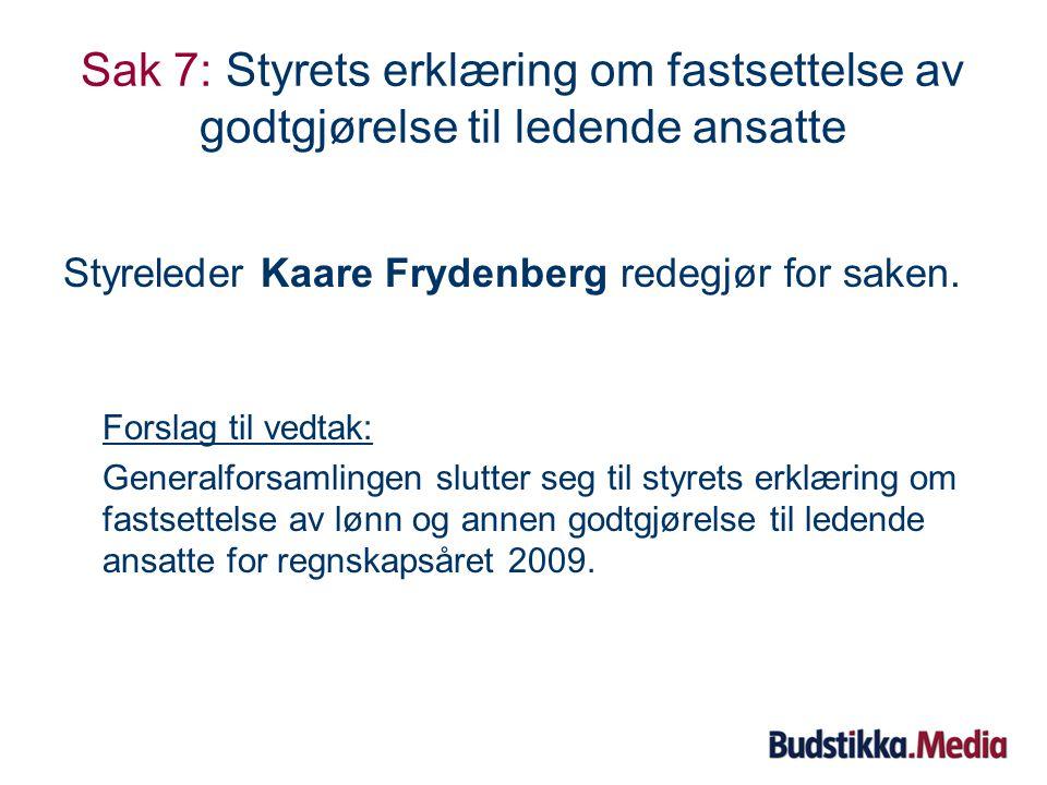 Sak 7 Styrets erklæring om fastsettelse av godtgjørelse til ledende ansatte for regnskapsåret 2009
