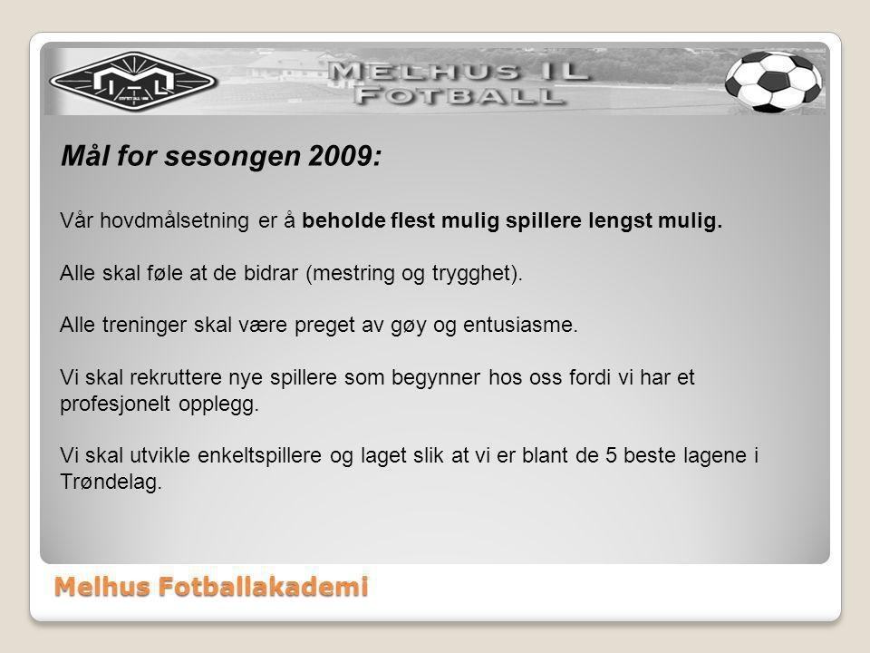 Mål for sesongen 2009: Vår hovdmålsetning er å beholde flest mulig spillere lengst mulig.