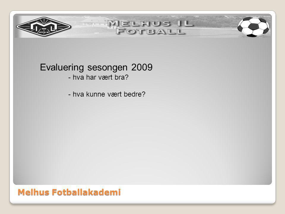 Evaluering sesongen 2009 - hva har vært bra - hva kunne vært bedre