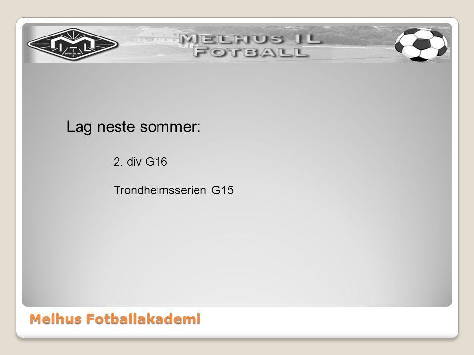 Melhus Fotballakademi Lag neste sommer: 2. div G16 Trondheimsserien G15