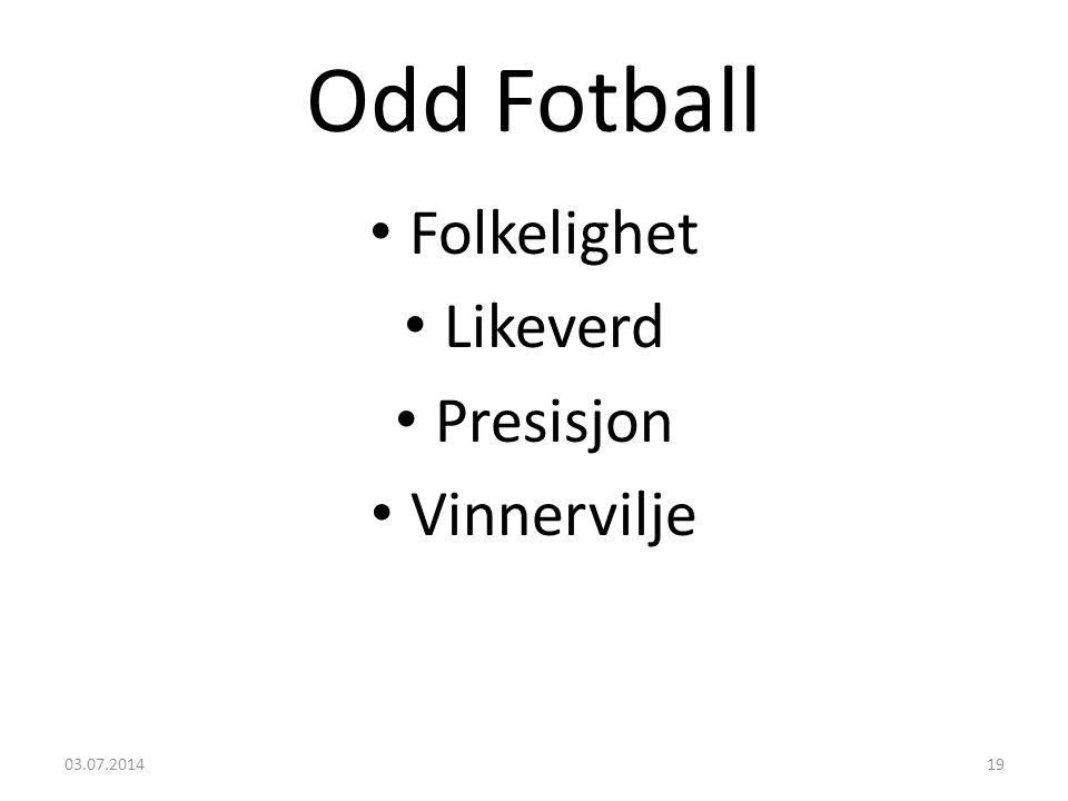 Odd Fotball • Folkelighet • Likeverd • Presisjon • Vinnervilje 03.07.201419
