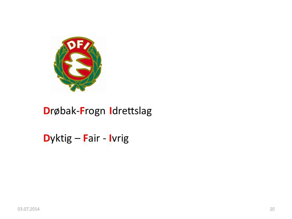 Drøbak-Frogn Idrettslag Dyktig – Fair - Ivrig 03.07.201420