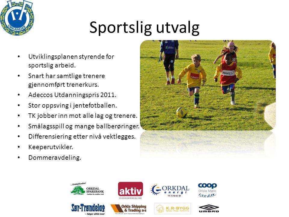Sportslig utvalg • Utviklingsplanen styrende for sportslig arbeid. • Snart har samtlige trenere gjennomført trenerkurs. • Adeccos Utdanningspris 2011.