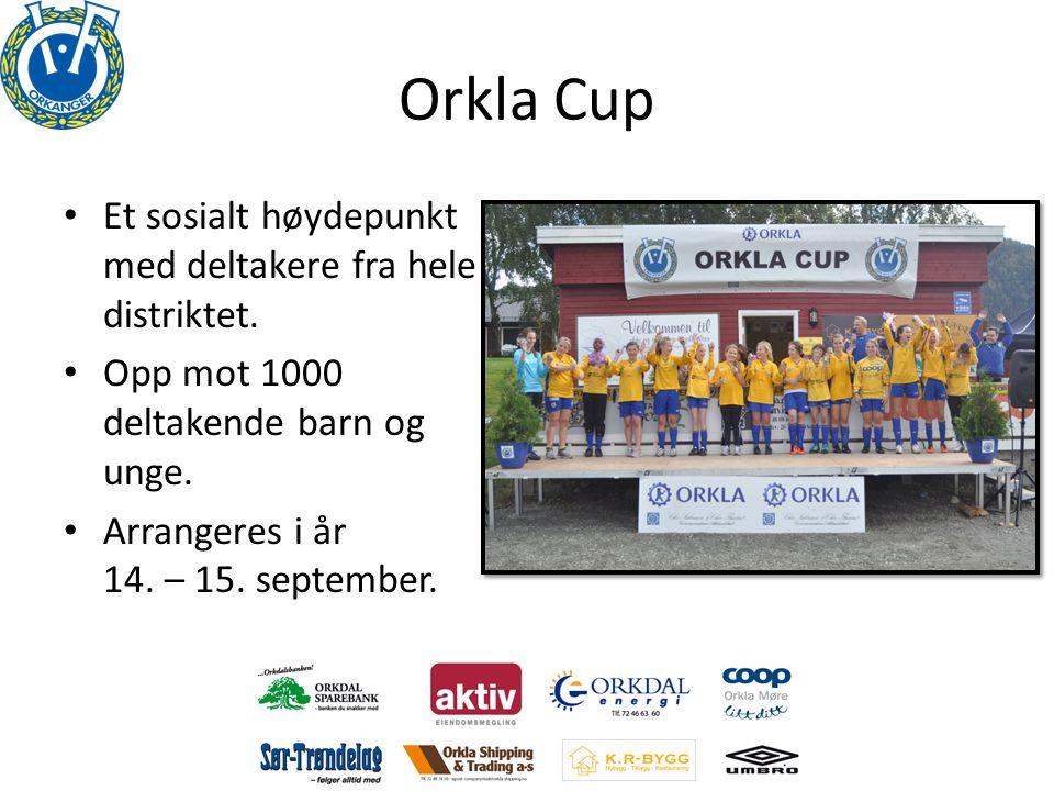 Orkla Cup • Et sosialt høydepunkt med deltakere fra hele distriktet. • Opp mot 1000 deltakende barn og unge. • Arrangeres i år 14. – 15. september.