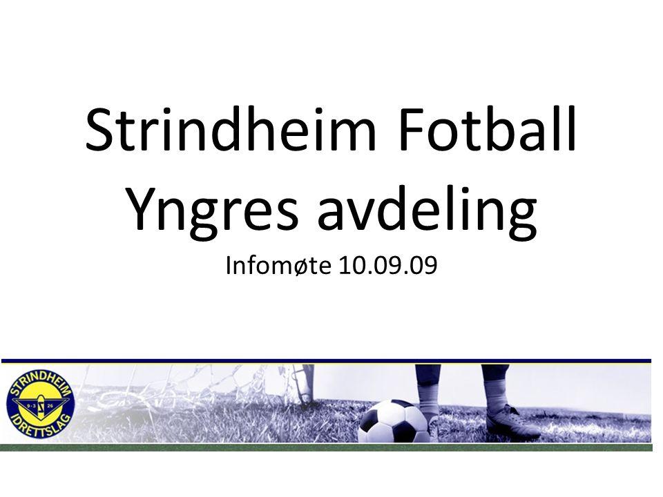 Strindheim Fotball Yngres avdeling Infomøte 10.09.09