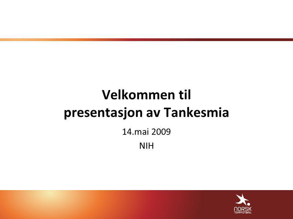 Velkommen til presentasjon av Tankesmia 14.mai 2009 NIH