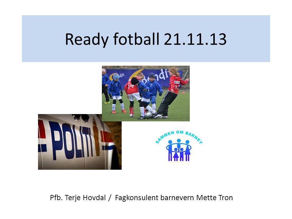 Ready fotball 21.11.13 Pfb. Terje Hovdal/ Fagkonsulent barnevern Mette Tron