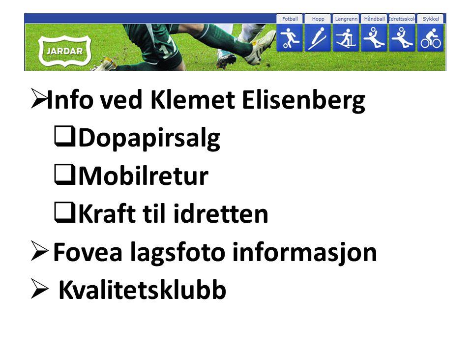  Info ved Klemet Elisenberg  Dopapirsalg  Mobilretur  Kraft til idretten  Fovea lagsfoto informasjon  Kvalitetsklubb