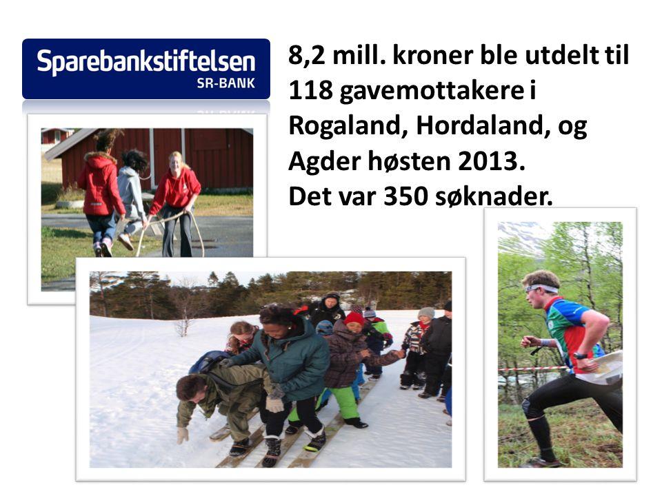 8,2 mill. kroner ble utdelt til 118 gavemottakere i Rogaland, Hordaland, og Agder høsten 2013. Det var 350 søknader.