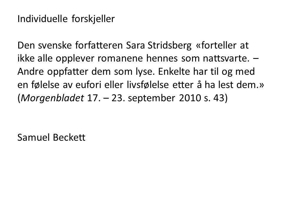 Individuelle forskjeller Den svenske forfatteren Sara Stridsberg «forteller at ikke alle opplever romanene hennes som nattsvarte. – Andre oppfatter de