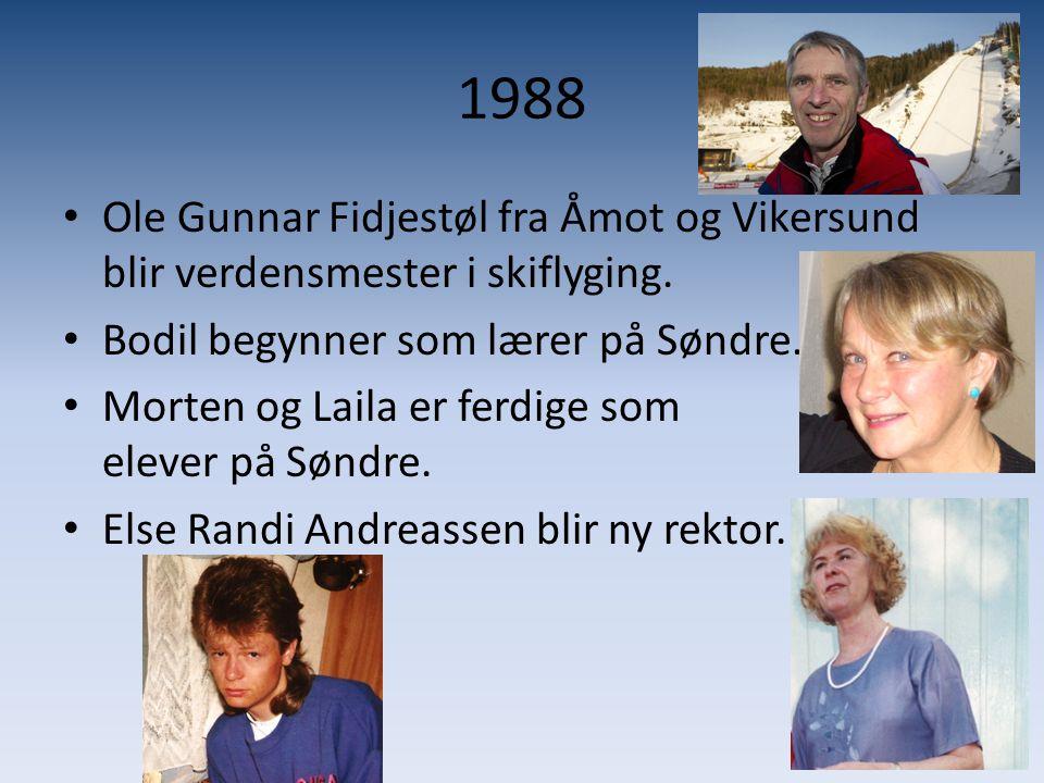 1988 • Ole Gunnar Fidjestøl fra Åmot og Vikersund blir verdensmester i skiflyging. • Bodil begynner som lærer på Søndre. • Morten og Laila er ferdige