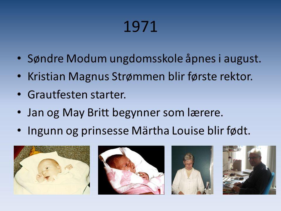 1971 • Søndre Modum ungdomsskole åpnes i august. • Kristian Magnus Strømmen blir første rektor. • Grautfesten starter. • Jan og May Britt begynner som