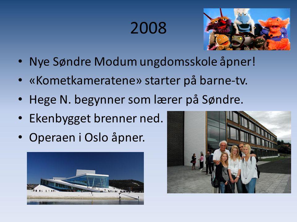 2008 • Nye Søndre Modum ungdomsskole åpner! • «Kometkameratene» starter på barne-tv. • Hege N. begynner som lærer på Søndre. • Ekenbygget brenner ned.