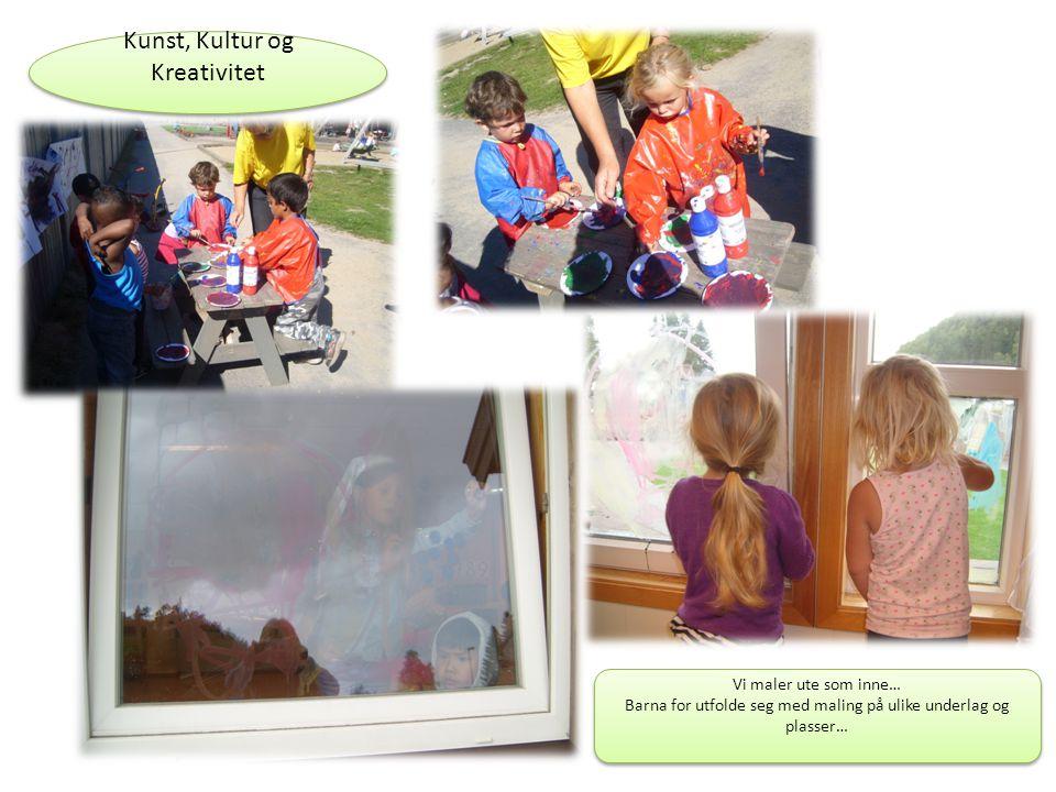 Kunst, Kultur og Kreativitet Vi maler ute som inne… Barna for utfolde seg med maling på ulike underlag og plasser… Vi maler ute som inne… Barna for ut