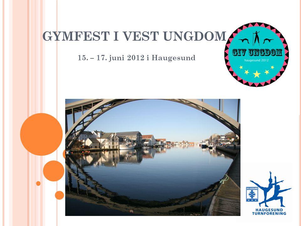 GYMFEST I VEST UNGDOM 15. – 17. juni 2012 i Haugesund