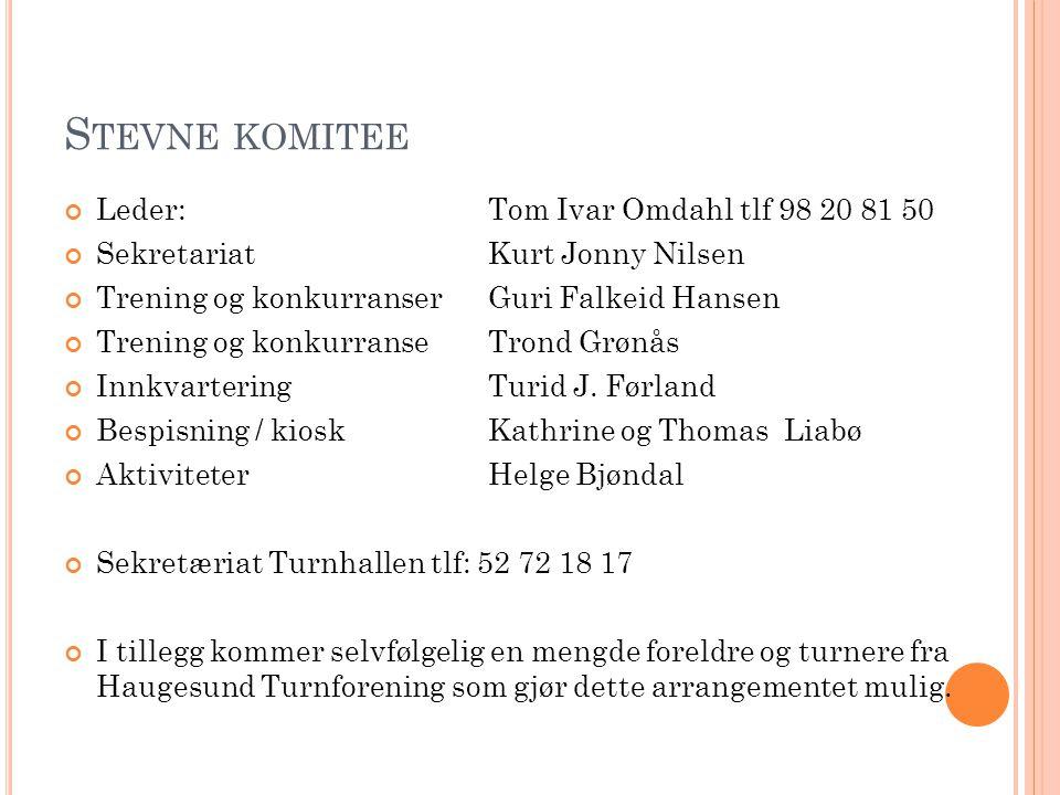 S TEVNE KOMITEE Leder:Tom Ivar Omdahl tlf 98 20 81 50 SekretariatKurt Jonny Nilsen Trening og konkurranserGuri Falkeid Hansen Trening og konkurranseTr
