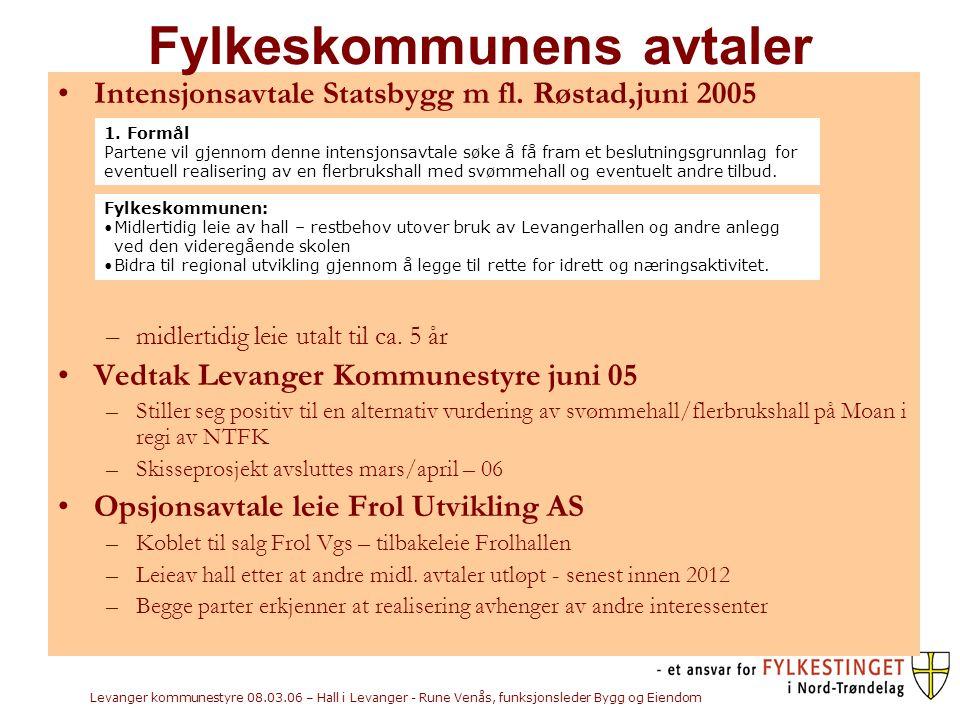 Levanger kommunestyre 08.03.06 – Hall i Levanger - Rune Venås, funksjonsleder Bygg og Eiendom •Intensjonsavtale Statsbygg m fl.