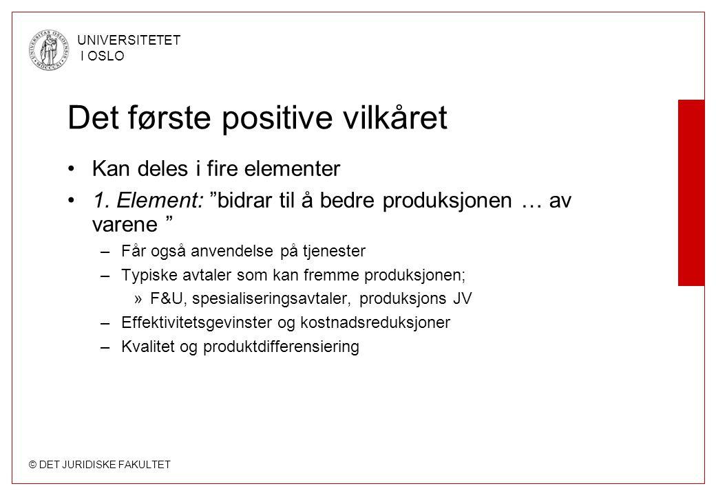 """© DET JURIDISKE FAKULTET UNIVERSITETET I OSLO Det første positive vilkåret •Kan deles i fire elementer •1. Element: """"bidrar til å bedre produksjonen …"""