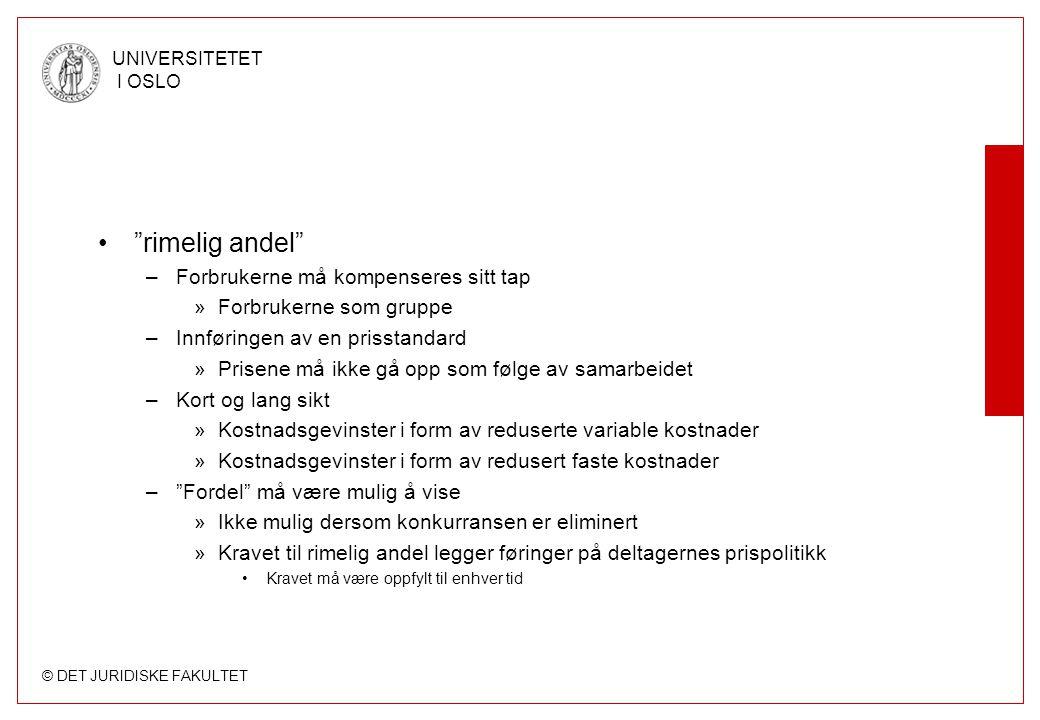 """© DET JURIDISKE FAKULTET UNIVERSITETET I OSLO •""""rimelig andel"""" –Forbrukerne må kompenseres sitt tap »Forbrukerne som gruppe –Innføringen av en prissta"""