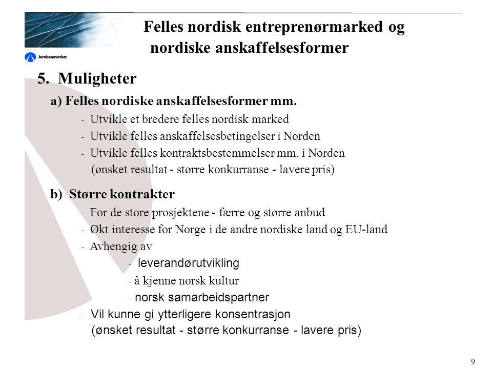 5. Muligheter a) Felles nordiske anskaffelsesformer mm.