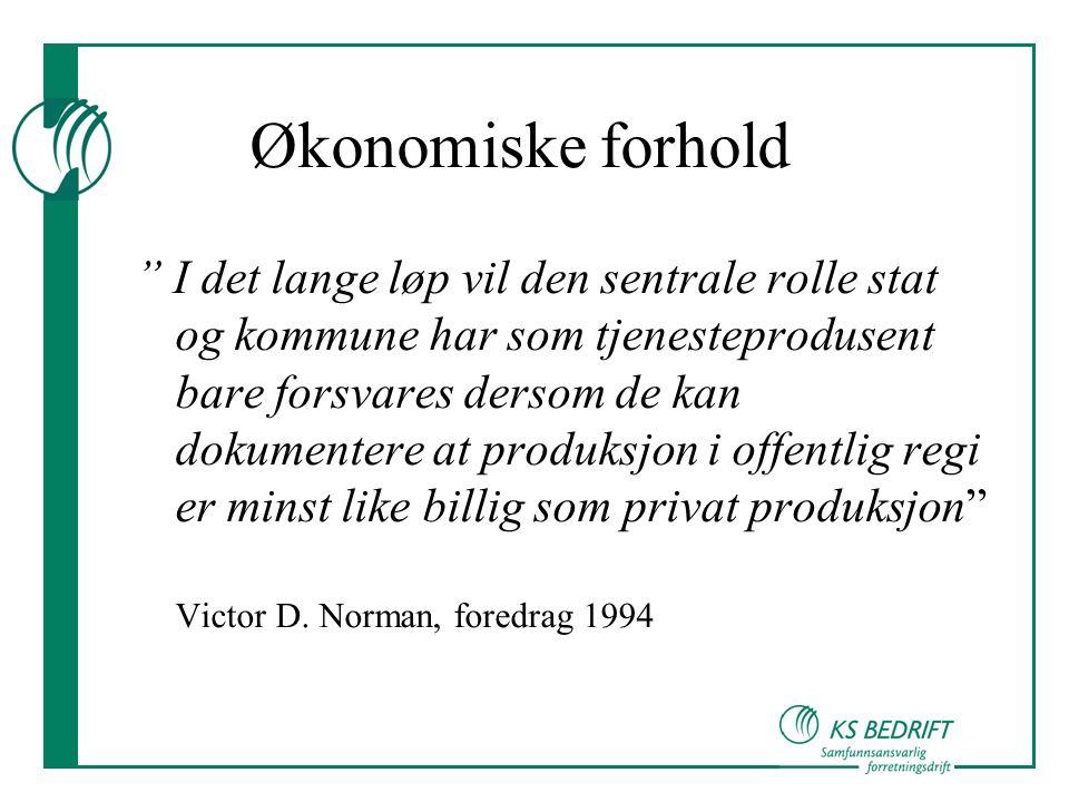 "Økonomiske forhold "" I det lange løp vil den sentrale rolle stat og kommune har som tjenesteprodusent bare forsvares dersom de kan dokumentere at prod"