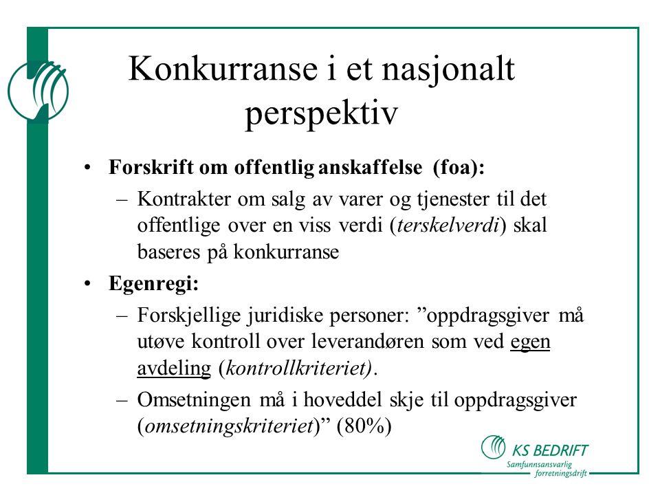 Egenregi og IKS •IKS: –Vilkår: tjenesten skal dekke allmenhetens behov og ikke være av industriell eller forretningsmessig karakter –Opptrer selskapet som kommersiell aktør i markedet i tillegg til å betjene eierne.