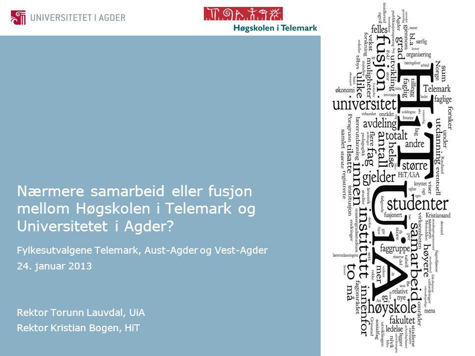 Nærmere samarbeid eller fusjon mellom Høgskolen i Telemark og Universitetet i Agder? Fylkesutvalgene Telemark, Aust-Agder og Vest-Agder 24. januar 201
