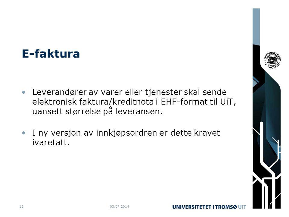E-faktura •Leverandører av varer eller tjenester skal sende elektronisk faktura/kreditnota i EHF-format til UiT, uansett størrelse på leveransen. •I n