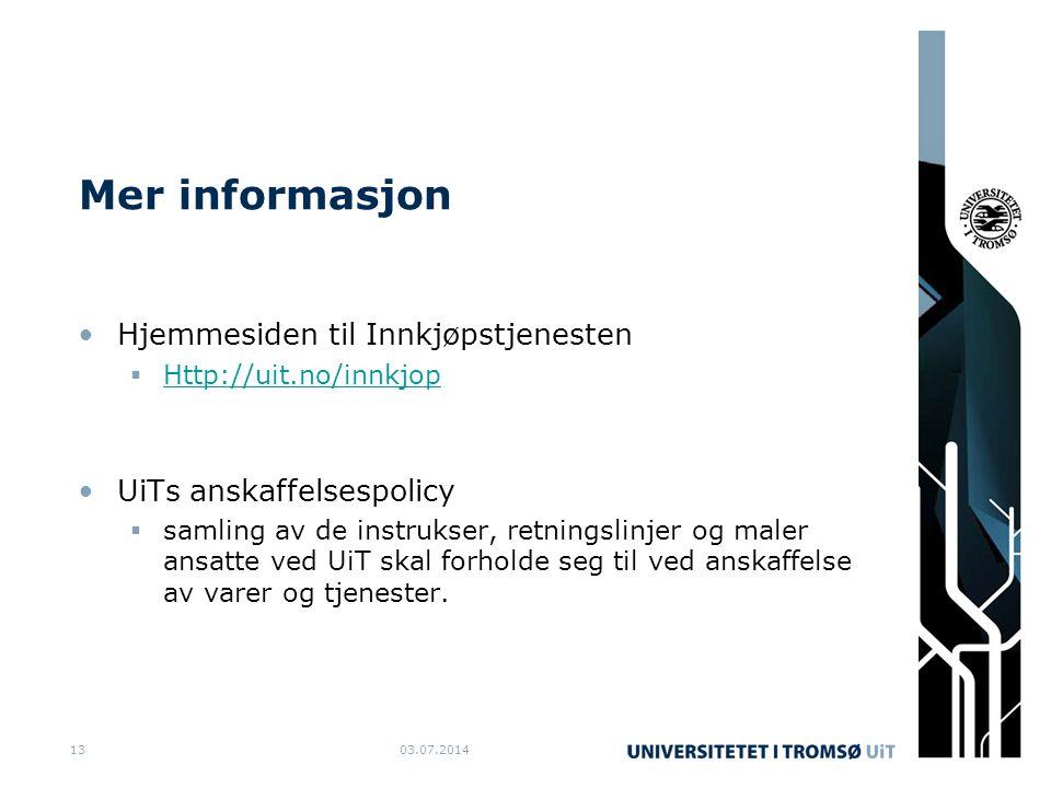 Mer informasjon •Hjemmesiden til Innkjøpstjenesten  Http://uit.no/innkjop Http://uit.no/innkjop •UiTs anskaffelsespolicy  samling av de instrukser,