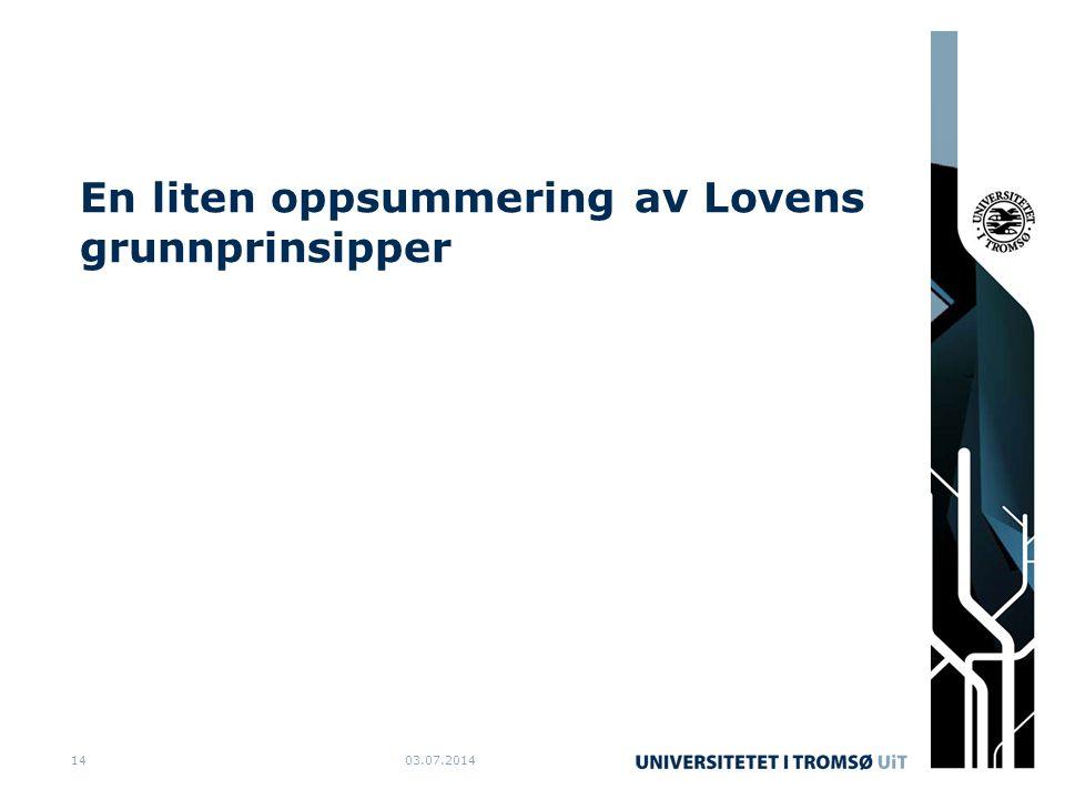 En liten oppsummering av Lovens grunnprinsipper 03.07.201414