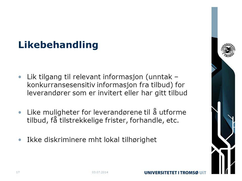 Likebehandling •Lik tilgang til relevant informasjon (unntak – konkurransesensitiv informasjon fra tilbud) for leverandører som er invitert eller har