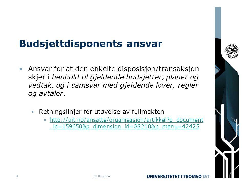 Budsjettdisponents ansvar •Ansvar for at den enkelte disposisjon/transaksjon skjer i henhold til gjeldende budsjetter, planer og vedtak, og i samsvar
