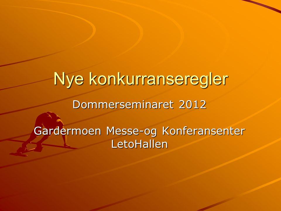 Nye konkurranseregler Dommerseminaret 2012 Gardermoen Messe-og Konferansenter LetoHallen