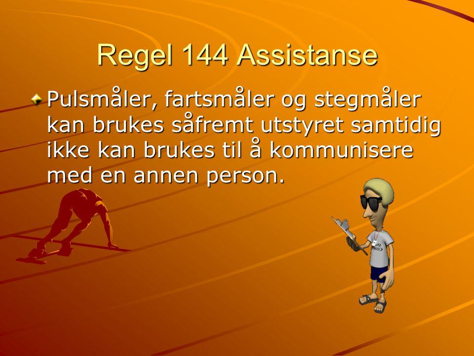 Regel 144 Assistanse Pulsmåler, fartsmåler og stegmåler kan brukes såfremt utstyret samtidig ikke kan brukes til å kommunisere med en annen person.