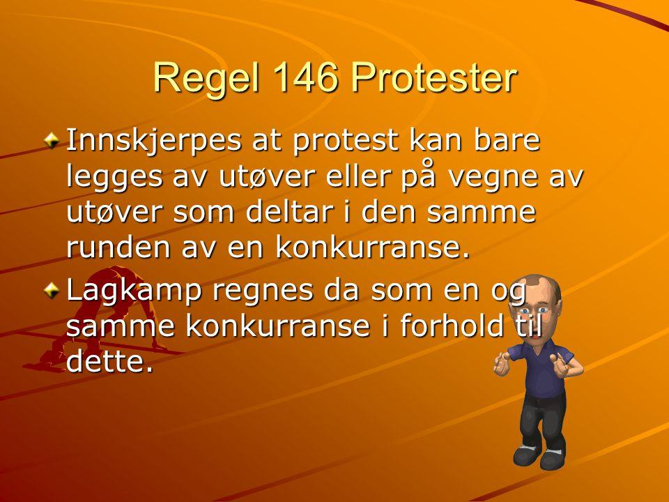 Regel 146 Protester Innskjerpes at protest kan bare legges av utøver eller på vegne av utøver som deltar i den samme runden av en konkurranse.