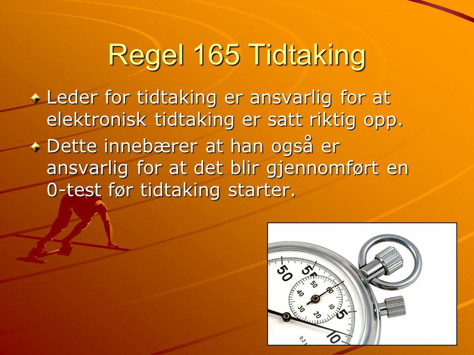 Regel 165 Tidtaking Leder for tidtaking er ansvarlig for at elektronisk tidtaking er satt riktig opp.