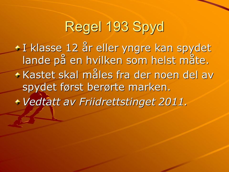Regel 193 Spyd I klasse 12 år eller yngre kan spydet lande på en hvilken som helst måte.