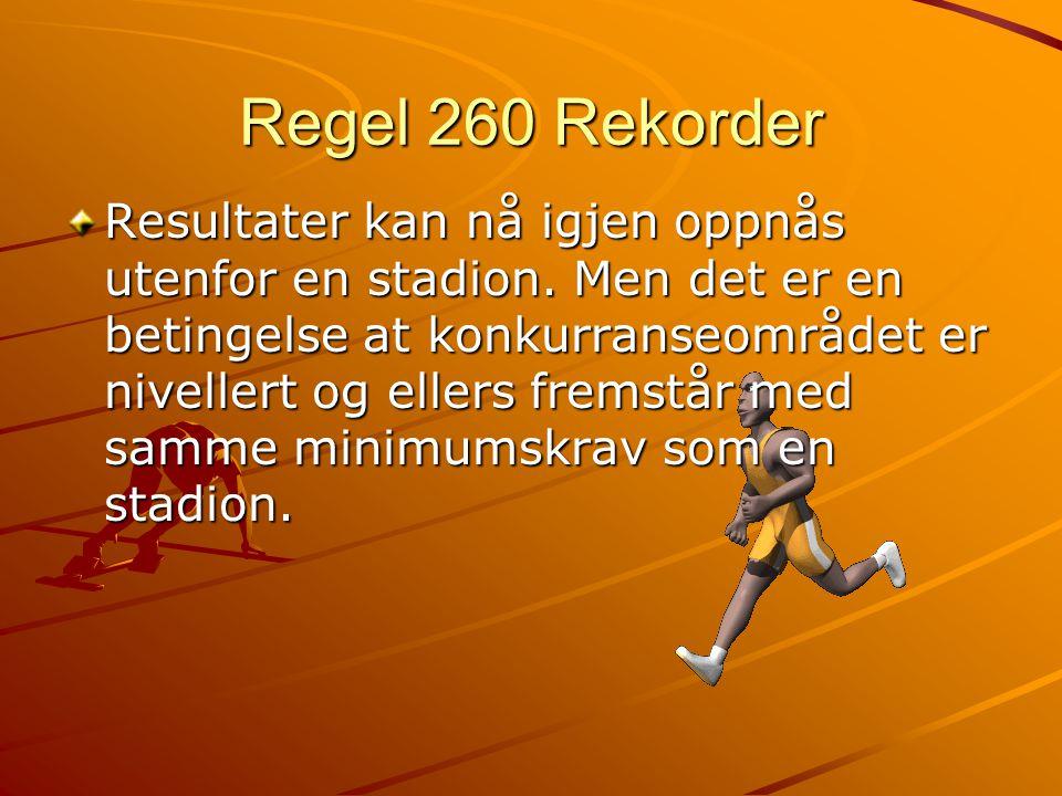 Regel 260 Rekorder Resultater kan nå igjen oppnås utenfor en stadion.