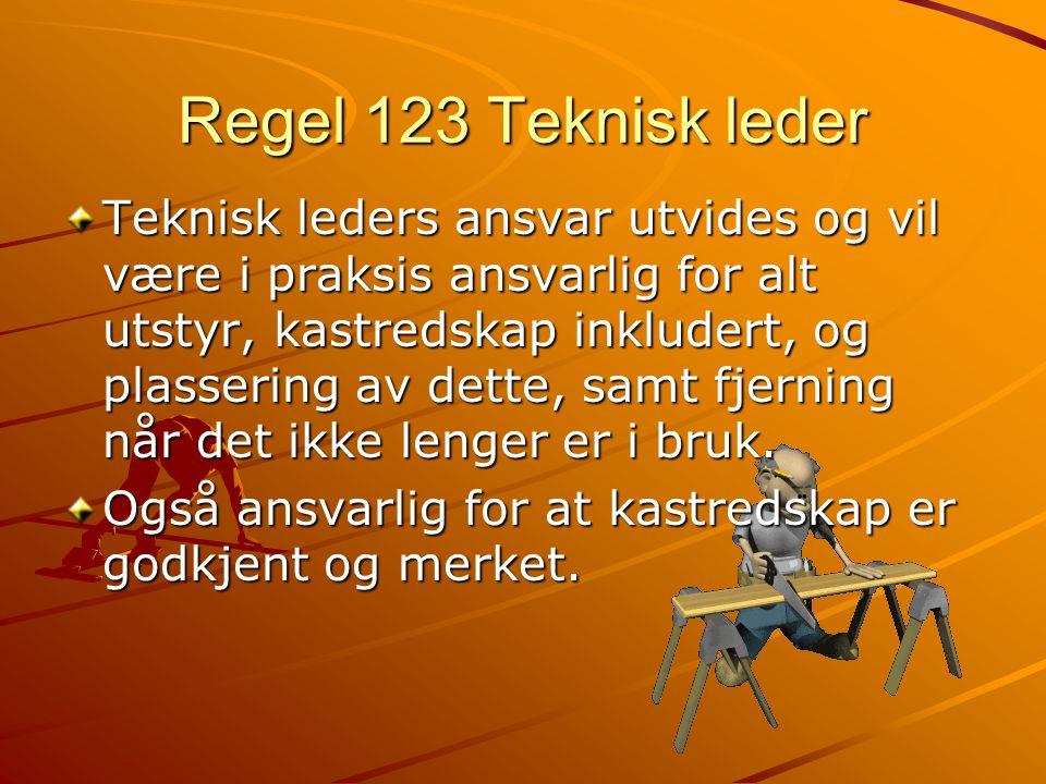 Regel 123 Teknisk leder Teknisk leders ansvar utvides og vil være i praksis ansvarlig for alt utstyr, kastredskap inkludert, og plassering av dette, samt fjerning når det ikke lenger er i bruk.