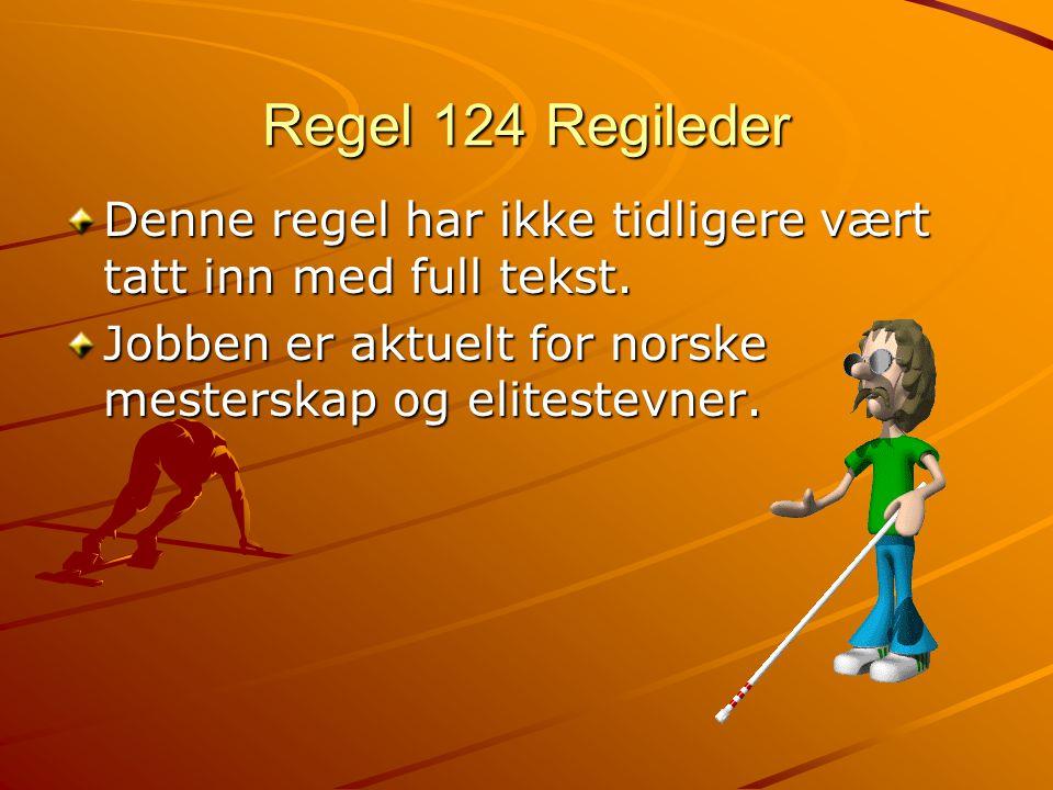 Regel 124 Regileder Denne regel har ikke tidligere vært tatt inn med full tekst.