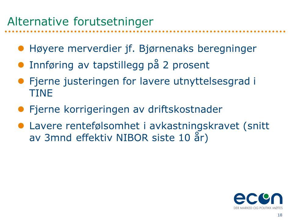 18 Alternative forutsetninger  Høyere merverdier jf.