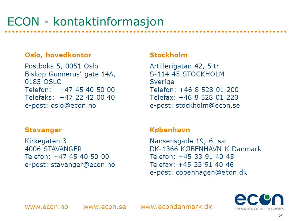 25 ECON - kontaktinformasjon www.econ.no Stavanger Kirkegaten 3 4006 STAVANGER Telefon: +47 45 40 50 00 e-post: stavanger@econ.no København Nansensgade 19, 6.