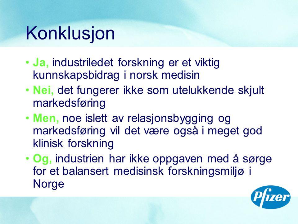 Konklusjon •Ja, industriledet forskning er et viktig kunnskapsbidrag i norsk medisin •Nei, det fungerer ikke som utelukkende skjult markedsføring •Men