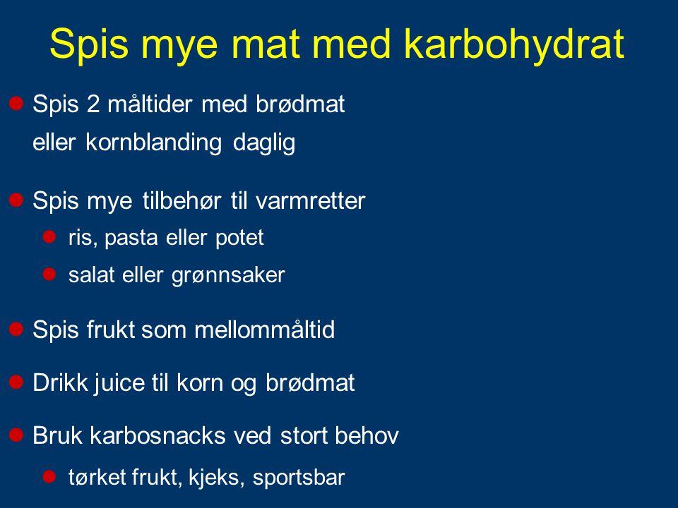 30 - 60 gram karbohydrat pr time Drikke Gram KH 1 dl sportsdrikke 6 1 dl saft (fortynnet 50%) 5 Mat 1 banan (godt moden) 22 1 dl rosiner 42 1 skive loff m honning/syltetøy 21 1 sportsbar 20-40